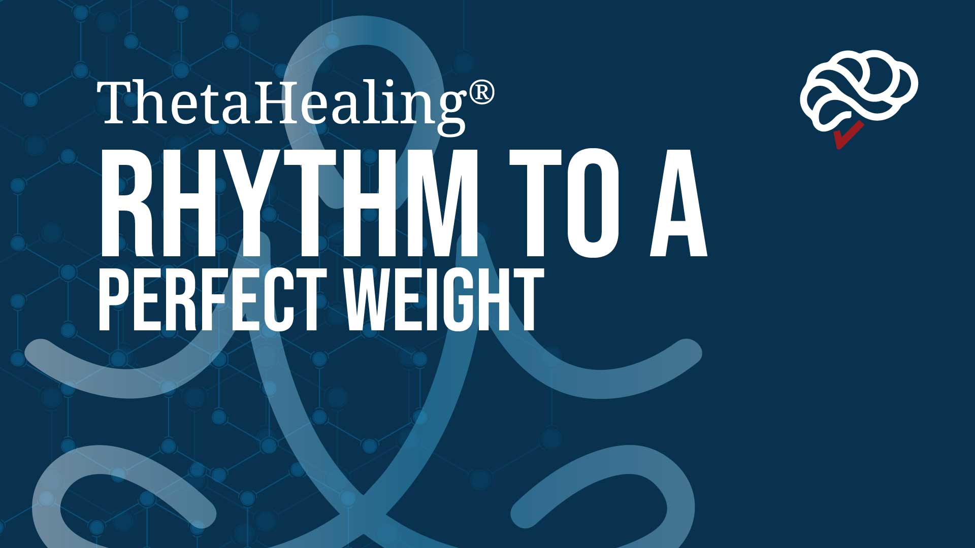 ThetaHealing Rhythm to a Perfect Weight Course banner