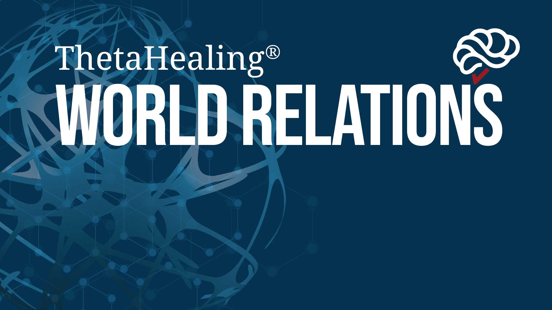 ThetaHealing World Relations Course